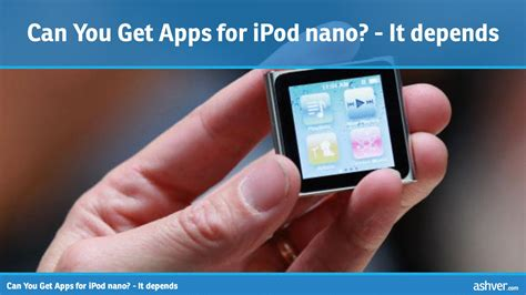 Can You Get Apps For Ipod Nano?  It Depends Youtube
