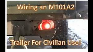 Wireing A M101a2 Military Trailer For Civilian Use