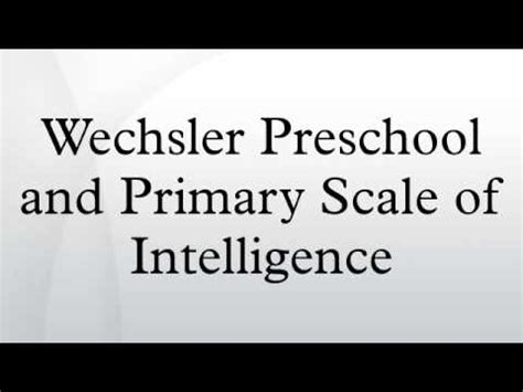 the wechsler preschool and primary scale of intelligence wisc iv clip doovi 832
