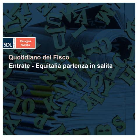 Equitalia Gerit Spa Sede Legale by Entrate Equitalia Partenza In Salita