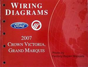 2007 Ford Crown Victoria  Mercury Grand Marquis Electrical Wiring Diagrams