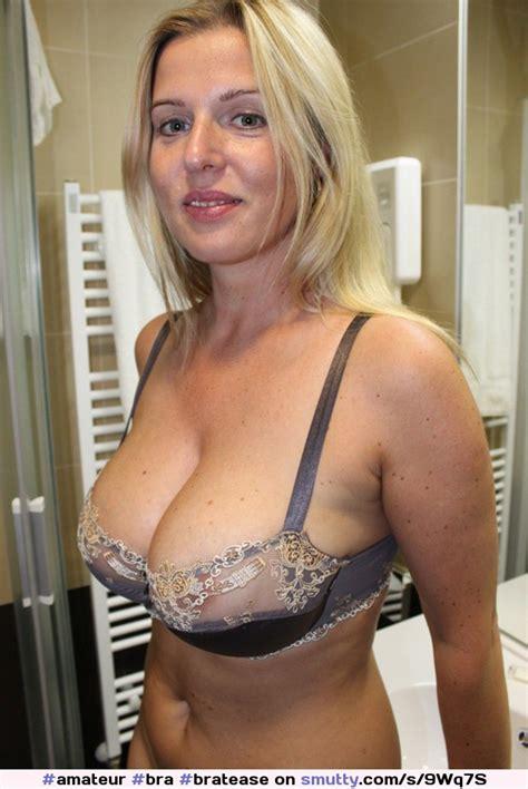 amateur bra bratease bigboobs tits cleavage milf mature thick curvy soft sexy