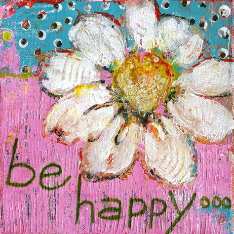 Be Happy Daisy Flower Painting Painting by Blenda Studio