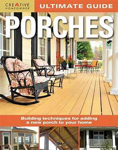 Creative Homeowner Ultimate Guide To Porches