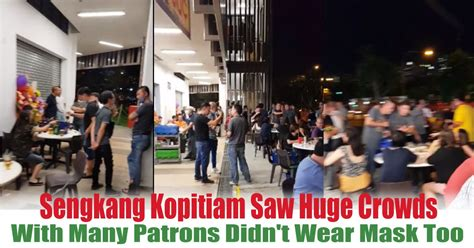 Our dental clinics are located in hougang, punggol and sengkang. Sengkang Kopitiam Saw Huge Crowds On 18 Aug With Many Patrons Didn't Wear Mask Too - Singapore ...