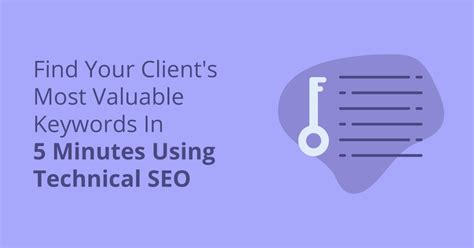 Find Your Client Most Valuable Keywords Using Technical Seo