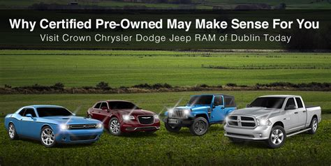 Dublin Chrysler Jeep Dodge by Chrysler Dodge Jeep Ram Certified Pre Owned Crown