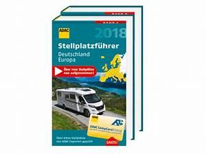 Adac Stellplatzführer Deutschland Europa 2018 : ideale planungshilfe f r den n chsten camping urlaub der ~ Jslefanu.com Haus und Dekorationen