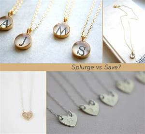 splurge vs save bridesmaids gifts onewedcom With wedding gifts for bridesmaids