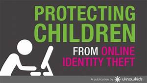 Protecting Children from Online Identity Theft