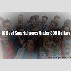 10 Best Smartphone Under 300 Dollar