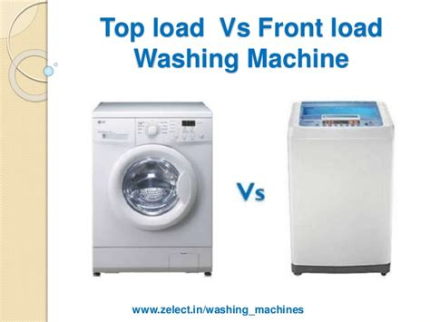 front load vs top load washer top loading washing machine vs front loading washing machine