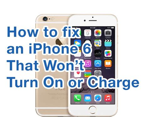to do if your iphone wont charge how to fix iphone 6 wont turn on mac expert guide