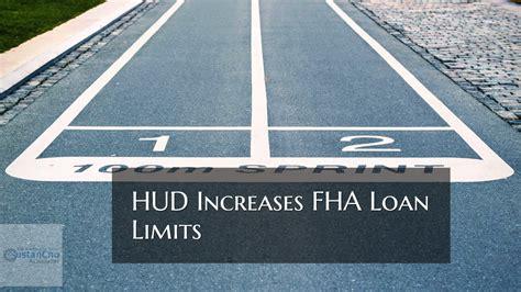 hud increases fha loan limits  years   row