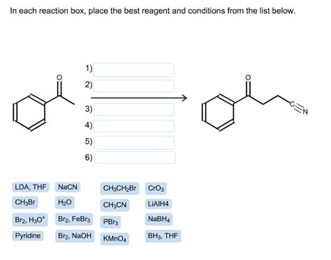 each reaction box place the best reagent and solved in each reaction box place the best reagent and c