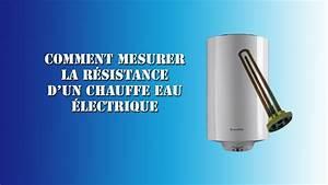 Changer Resistance Chauffe Eau : tuto comment mesurer la r sistance d 39 un chauffe eau ~ Dailycaller-alerts.com Idées de Décoration