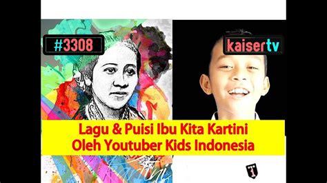 Ibu kita kartini, lagu nasional indonesia karya wr supratman dibawakan oleh gegen. LAGU WAJIB NASIONAL IBU KITA KARTINI Dinyanyikan Oleh ...