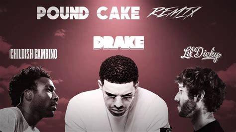 pound cake remix drake  lil dicky  childish gambino