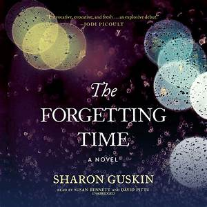 The Forgetting Time  Audiobook Listen Instantly!