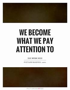 Information About Pay Attention To Me Quotes Yousenseinfo