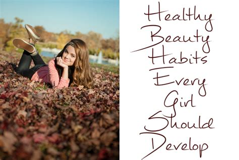 Healthy Beauty Habits Every Girl Should Develop