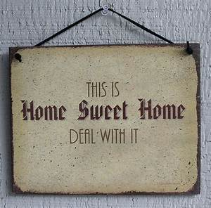Sign Home Sweet Home Deal With It Humor Funny Saying Wood