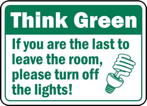 shut the lights off think green turn off the lights sign by safetysign com f7508