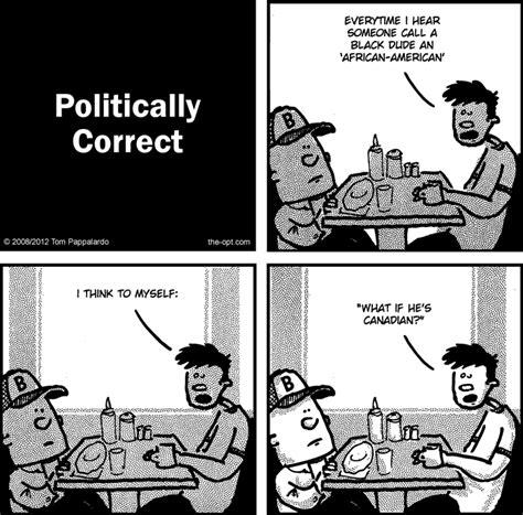 Politically Correct Meme - political correctness cartoons memes