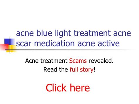 best acne light therapy acne blue light treatment acne scar medication acne active