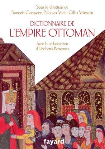 Histoire De L Empire Ottoman Pdf by Mondes Ottomans La Vie Des Id 233 Es