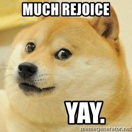 Yay Meme Face - much rejoice yay real doge meme generator