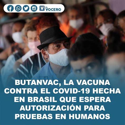 BUTANVAC, LA VACUNA CONTRA EL COVID-19 HECHA EN BRASIL QUE ...