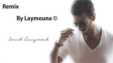Saad Lamjarred Salina Salina Remix By Dj Laymouna & Dj