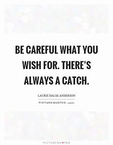 Be Careful Quotes | Be Careful Sayings | Be Careful ...