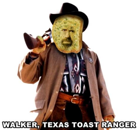 texas walker ranger bread toast funny memes jokes robert hilarious suggested
