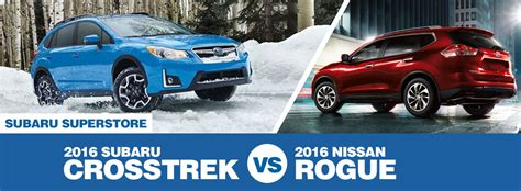 2016 Subaru Crosstrek Vs 2016 Nissan Rogue Model
