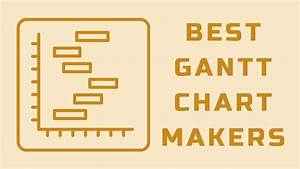 Top 10 Best Online Gantt Chart Maker 2020