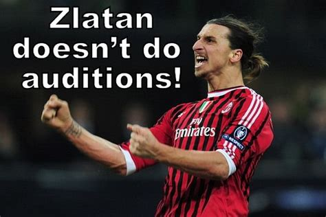 The swede made as much news off of the pitch as on it. Zlatan Ibrahimovic Best Soccer Quotes. QuotesGram