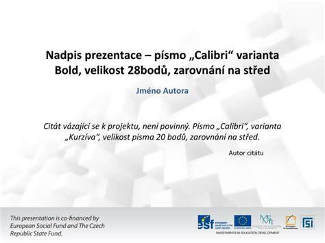 ppt nadpis prezentace p 237 smo calibri varianta bold velikost 28bodů zarovn 225 n 237 na střed