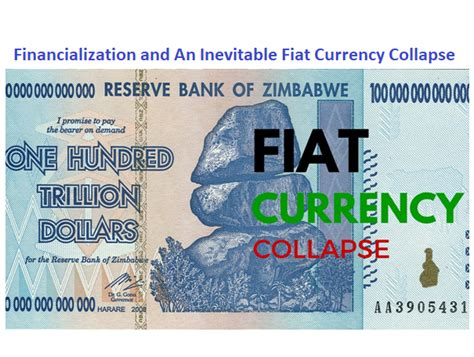 What Is Fiat Money In Economics by Financialization And An Inevitable Fiat Currency Collapse