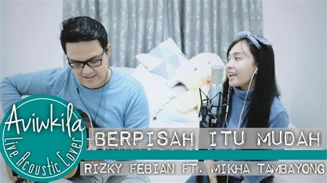 Rizky Febian & Mikha Tambayong (live