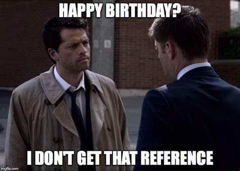 Memes Supernatural - supernatural happy birthday meme www pixshark com images galleries with a bite