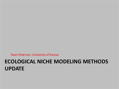 Updating Ecological Niche Modeling Methodologies