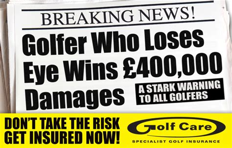 There are many types of business insurance policies, from general liability insurance to workers' compensation and more, which you may encounter. Golfer Who Loses Eye Wins £400,000 Damages