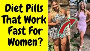 Diet Pills That Work Fast For Women - This Particular One Works