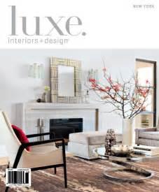 luxe interior design magazine new york edition spring