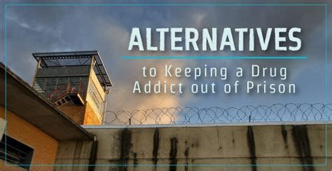 alternatives  keeping  drug addict   prison