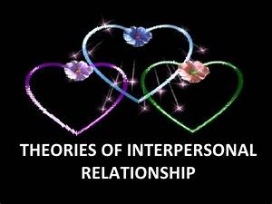 Theories Of Interpersonal Relationship