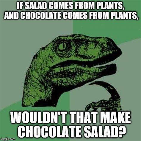 Salad Meme - philosoraptor meme imgflip