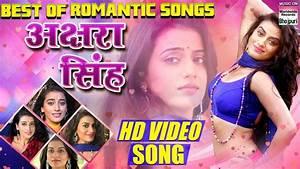 AKSHARA SINGH   BEST OF ROMANTIC SONGS   SUPERHIT NON STOP ...